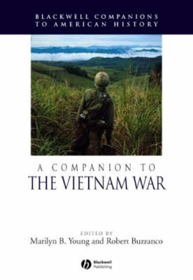 A Companion to the Vietnam War - Wiley Blackwell Companions to American History (Paperback)