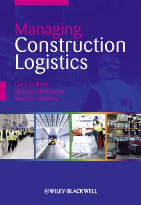 Managing Construction Logistics (Paperback)