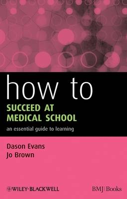 How to Succeed at Medical School: An Essential Guide to Learning - How - How to (Paperback)