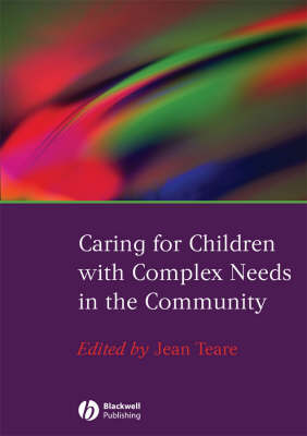 Caring for Children with Complex Needs in the Community (Paperback)