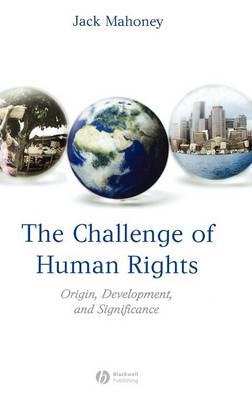 The Challenge of Human Rights: Origin, Development and Significance (Hardback)