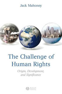 The Challenge of Human Rights: Origin, Development and Significance (Paperback)
