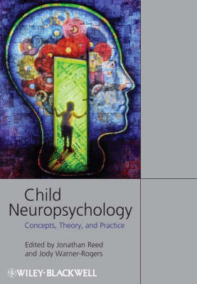 Child Neuropsychology: Concepts, Theory, and Practice (Paperback)