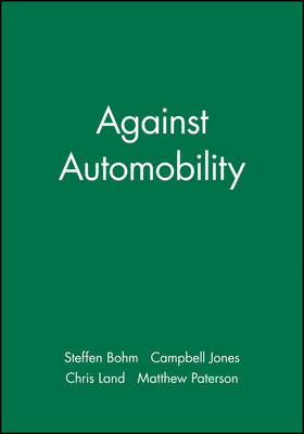 Against Automobility - Sociological Review Monographs (Paperback)