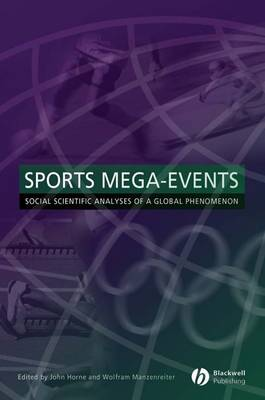 Sports Mega-Events: Social Scientific Analyses of a Global Phenomenon - Sociological Review Monographs (Paperback)