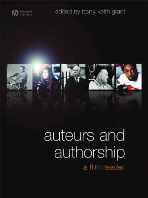 Auteurs and Authorship: A Film Reader (Hardback)