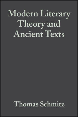 Modern Literary Theory and Ancient Texts: An Introduction (Paperback)