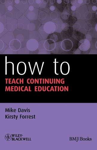 How to Teach Continuing Medical Education - How To (Paperback)
