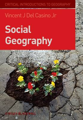 Social Geography: A Critical Introduction - Critical Introductions to Geography (Hardback)