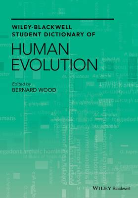 Wiley Blackwell Student Dictionary of Human Evolution (Hardback)