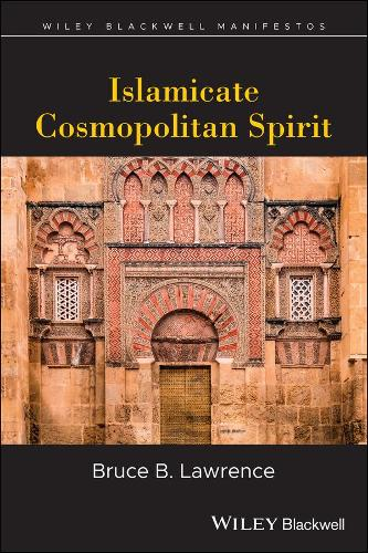 Islamicate Cosmopolitan: Myth or Movement - Wiley-Blackwell Manifestos (Paperback)