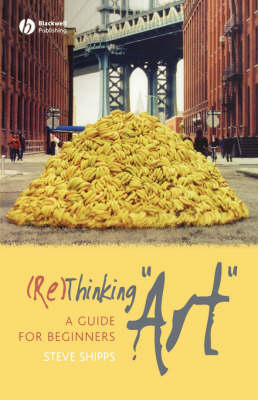 "(Re)Thinking ""Art"": A Guide for Beginners (Paperback)"