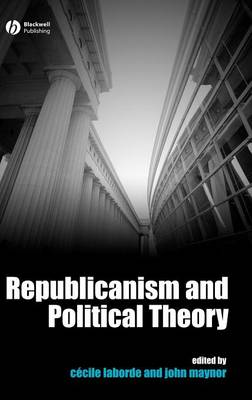 Republicanism and Political Theory (Hardback)