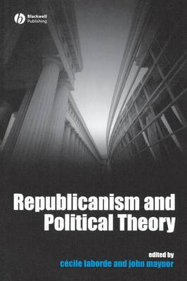 Republicanism and Political Theory (Paperback)