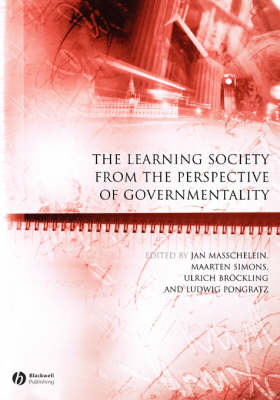 The Learning Society from the Perspective of Governmentality - Educational Philosophy and Theory Special Issues (Paperback)