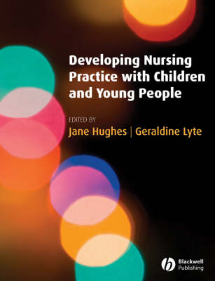 Developing Nursing Practice with Children and Young People (Paperback)