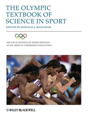 The Olympic Textbook of Science in Sport - The Encyclopaedia of Sports Medicine (Hardback)