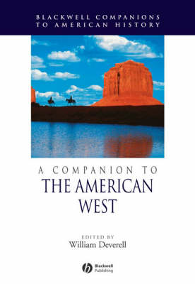 A Companion to the American West - Wiley Blackwell Companions to American History (Paperback)