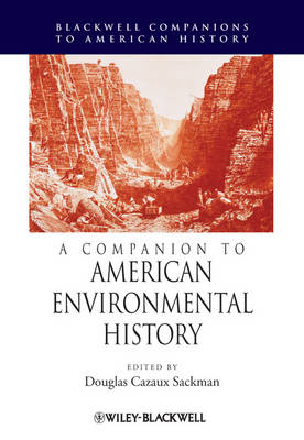 A Companion to American Environmental History - Wiley Blackwell Companions to American History (Hardback)