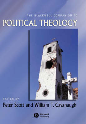 The Blackwell Companion to Political Theology - Wiley Blackwell Companions to Religion (Paperback)