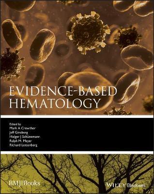 Evidence-based Hematology - Evidence-Based Medicine (Hardback)