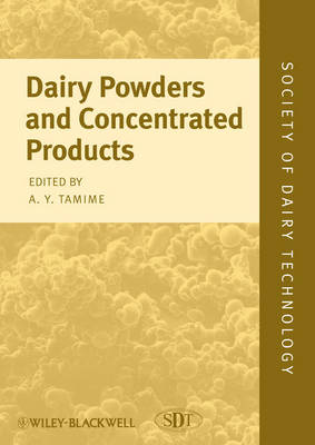 Dairy Powders and Concentrated Products - Society of Dairy Technology (Hardback)