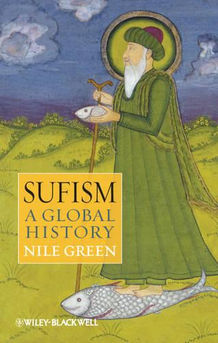 Sufism: A Global History - Wiley Blackwell Brief Histories of Religion (Paperback)