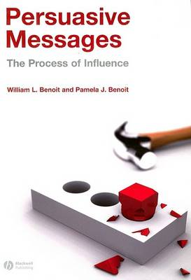 Persuasive Messages: The Process of Influence (Paperback)