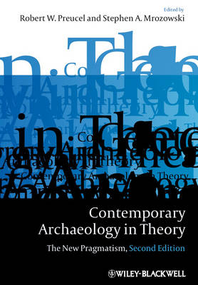 Contemporary Archaeology in Theory: The New Pragmatism (Hardback)