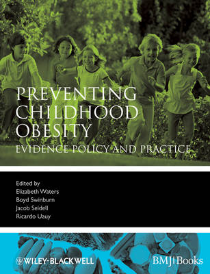 Preventing Childhood Obesity: Evidence Policy and Practice - Evidence-Based Medicine (Paperback)