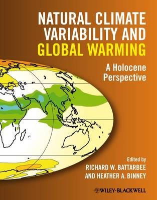 Natural Climate Variability and Global Warming: A Holocene Perspective (Hardback)