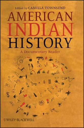 American Indian History: A Documentary Reader - Uncovering the Past: Documentary Readers in American History (Paperback)