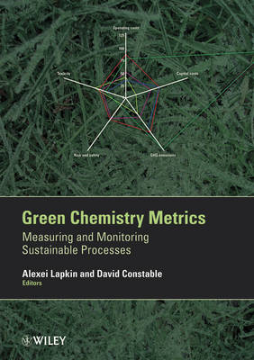 Green Chemistry Metrics: Measuring and Monitoring Sustainable Processes (Hardback)