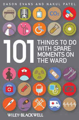 101 Things to Do with Spare Moments on the Ward (Paperback)