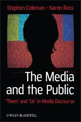"""The Media and The Public: """"Them"""" and """"Us"""" in Media Discourse - Communication in the Public Interest (Paperback)"""