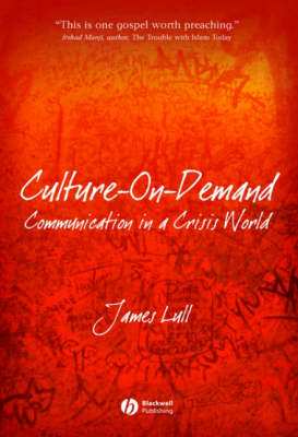 Culture-on-Demand: Communication in a Crisis World (Paperback)