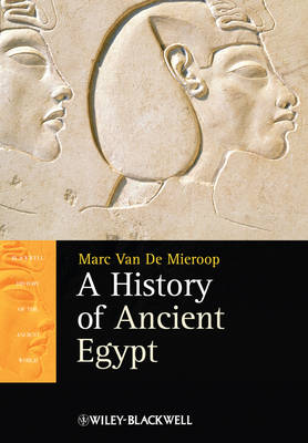 A History of Ancient Egypt - Blackwell History of the Ancient World (Hardback)
