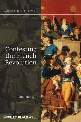 Contesting the French Revolution - Contesting the Past (Paperback)