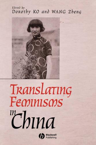 Translating Feminisms in China - Gender and History Special Issues (Paperback)