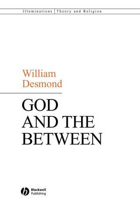 God and the Between - Illuminations: Theory & Religion (Paperback)