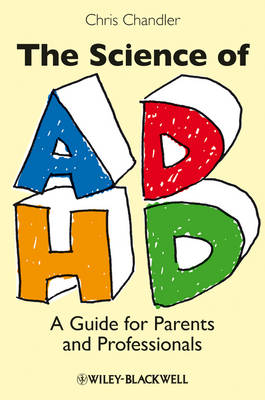 Science of ADHD - a Guide for Parents and Professionals (Hardback)
