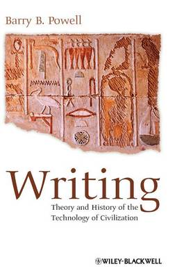 Writing: Theory and History of the Technology of Civilization (Hardback)