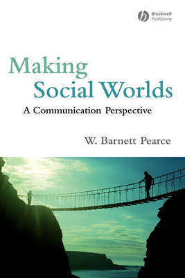 Making Social Worlds: A Communication Perspective (Paperback)