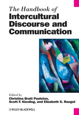 The Handbook of Intercultural Discourse and Communication - Blackwell Handbooks in Linguistics (Hardback)