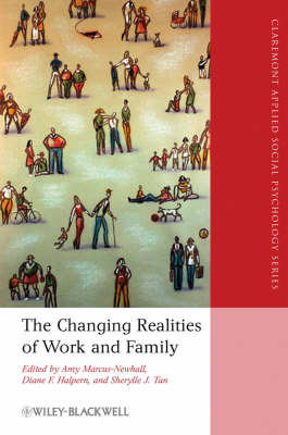 The Changing Realities of Work and Family: A Multidisciplinary Approach - Blackwell/Claremont Applied Social Psychology Series (Hardback)