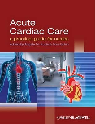 Acute Cardiac Care: A Practical Guide for Nurses (Paperback)