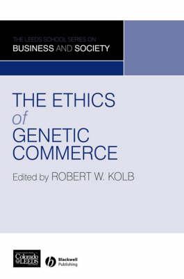 The Ethics of Genetic Commerce (Hardback)