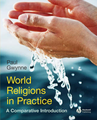 World Religions in Practice: A Comparative Introduction (Paperback)