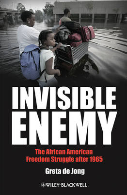 Invisible Enemy: The African American Freedom Struggle After 1965 - America's Recent Past (Hardback)