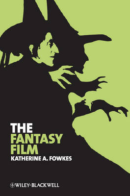The Fantasy Film - New Approaches to Film Genre (Paperback)